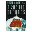 Edgar Cayce on the Akashic Records, the Book of Life by Kevin J. Todeschi (Paperback, 1998)