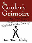 The Cooler's Grimoire: The Comprehensive Instructional Guide to Nightclub & Bar Security by Ivan Doc Holiday (Paperback / softback, 2008)