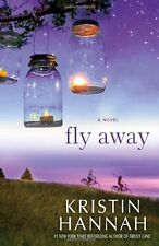 Fly Away by Kristin Hannah (2013, Hardcover)