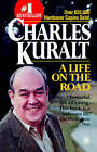 A Life on the Road by Charles Kuralt (Paperback / softback, 1995)