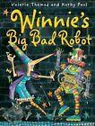 Winnie's Big Bad Robot by Valerie Thomas (Paperback, 2015)