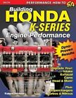 Building Honda K-Series Engine Performance by Richard Holdener (Paperback / softback, 2007)