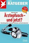 Ärztepfusch - und jetzt? von Britta Konradt (2013, Taschenbuch)