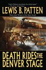 Death Rides the Denver Stage by Lewis B Patten (Paperback / softback, 2013)
