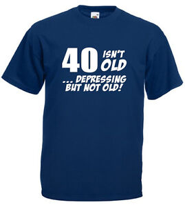 40 Isn T Old T Shirt Mens 40th Birthday Gifts Presents Gift Ideas