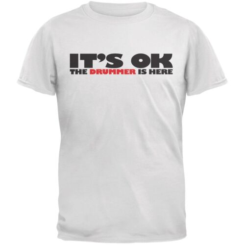 It/'s Ok The Drummer Is Here White Adult T-Shirt