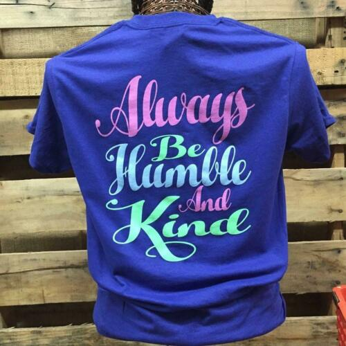 Southern Chics Apparel Always Be Humble /& Kind Comfort Colors Girlie Bright T Sh