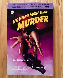 NOTHING-MORE-THAN-MURDER-by-Jim-Thompson-Vintage-paperback-1985