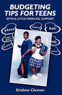 Budgeting Tips for Teen with a Little Parental Support by Krishna Clemon (Paperback / softback, 2011)