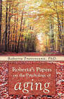 Roberta's Papers on the Psychology of Aging by Roberta Provenzano Phd (Paperback / softback, 2011)