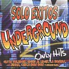 Solo Exitos Underground: Only Hits by Various Artists (CD, Sep-2003, Mock & Roll/Sony Discos)