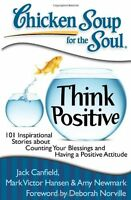 Chicken Soup For The Soul: Think Positive: 101 Inspirational Stories About Count on sale