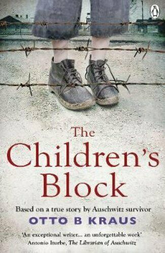The Children's Block Based on a true story by an Auschwitz surv... 9781529105568