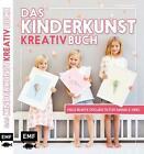 Das Kinderkunst-Kreativbuch von Claudia Schaumann (2016, Kunststoffeinband)
