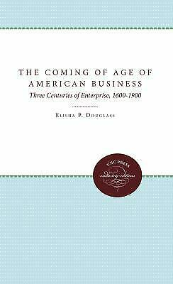Coming of Age of American Business by Douglass, Elisha P.