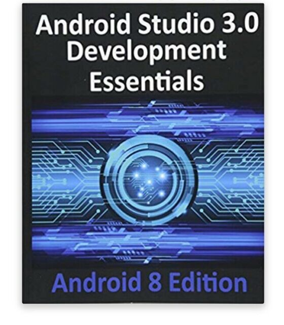 Android Studio 3. 0 Development Essentials - Android 8 Edition by ...
