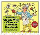 Grandpa's Cloudy with a Chance of Meatballs Cookbook by Judi Barrett (Hardback, 2013)