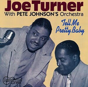 JOE-TURNER-with-Pete-Johnson-039-s-Orchestra-Tell-Me-Pretty-Baby-Arhoolie-CD-333