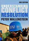 Understanding Conflict Resolution: War, Peace and the Global System by Peter Wallensteen (Paperback, 2011)