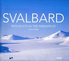 Svalbard: With Roots in the Permafrost by Synnove Haga (Hardback, 2008)