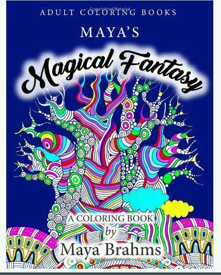Adult Coloring Books Maya S Magical Fantasy A Coloring Book Featuring Enchanted Forests Fantasy Landscapes And Mythical Creatures By Maya Brahms 2017 Trade Paperback For Sale Online Ebay