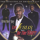 Let Jesus Be The Starr Volume IV by Brother Jay (CD, Nov-2004, Forgiven By Grace Ministries/Record)