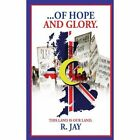 ... of Hope and Glory by R. Jay (Paperback, 2013)