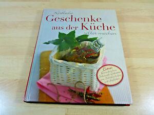 Köstliche Geschenke aus der Küche selber machen / Gebunden | eBay