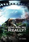 Who Are We Really? by C D Contos (Hardback, 2012)