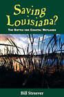 Saving Louisiana? The Battle for Coastal Wetlands by Bill (Paperback, 2001)