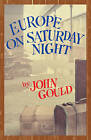 Europe on Saturday Night by John Gould (Paperback, 2016)
