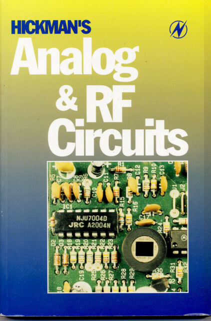 Hickman's Analog and RF Circuits Newnes 1998 1st Ed Electronic Engineering Book