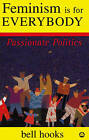 Feminism is for Everybody: Passionate Politics by Bell Hooks (Paperback, 2000)
