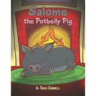Salome the Potbelly Pig by Traci Cornell (Paperback / softback, 2014)