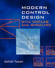 Modern Control Design: With MATLAB and SIMULINK by Ashish Tewari (Paperback, 2002)