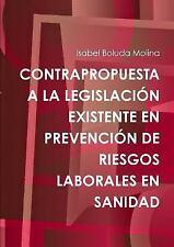 Contrapropuesta a la Legislacion Existente en Prevencion de Riesgos Laborales...