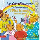 Los Osos Berenstain !Dios Te ama!/The Berenstain Bears God Loves You! by Stan And Jan Berenstain W (Paperback / softback)