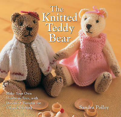 The Knitted Teddy Bear: Knit an Heirloom Bear of Your Own-ExLibrary