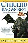 Cthulhu Knows Best by Patrick Thomas (Paperback / softback, 2013)