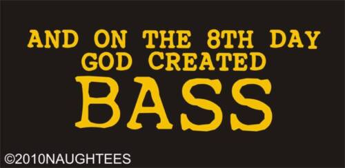 And on the 8th day God created Bass festival indie band rock club DJ t-shirt