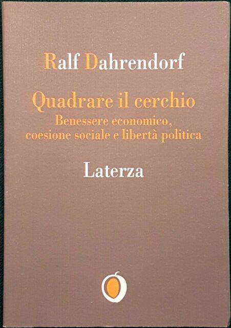 Ralf Dahrendorf, Quadrare il cerchio (Quinta edizione), Ed. Laterza, 1995