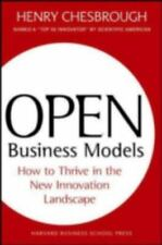 Open Business Models: How to Thrive in the New Innovation Landscape Chesbrough,