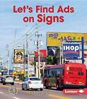 Let's Find Ads on Signs by Mari Schuh (Paperback / softback, 2016)