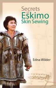 Secrets-of-Eskimo-Skin-Sewing-Paperback-by-Wilder-Edna-Brand-New-Free-shi