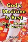 God's Medicine Is Best 9781425785925 by Linda Wise Hardcover