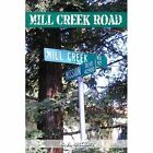 Mill Creek Road 9780557463039 by R a McClure Paperback