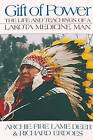 Gift of Power: The Life and Teachings of a Lakota Medicine Man by Archie Fire Lame Deer, Richard Erdoes (Paperback, 1993)