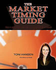 The Market Timing Guide: The 5 Building Blocks of Price Development by MS Toni Hansen (Paperback / softback, 2010)