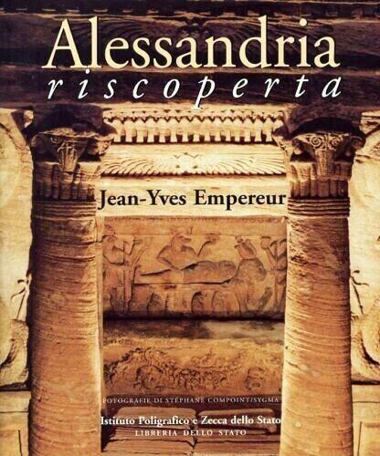 ANTICO EGITTO - ARCHEOLOGIA - EMPEREUR, ALESSANDRIA RISCOPERTA