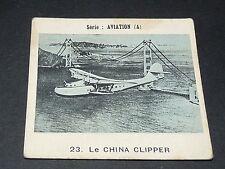 CHROMO PHOTO GLOBO 1937-1938 ALBUM AVIATION N°23 CHINA CLIPPER P.-A. AIRWAYS